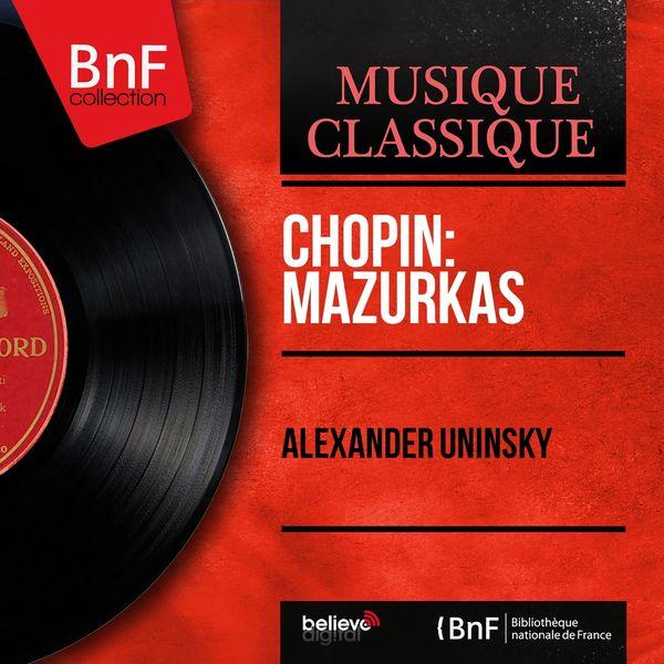 Alexander Uninsky - Chopin: Mazurkas (Mono Version)
