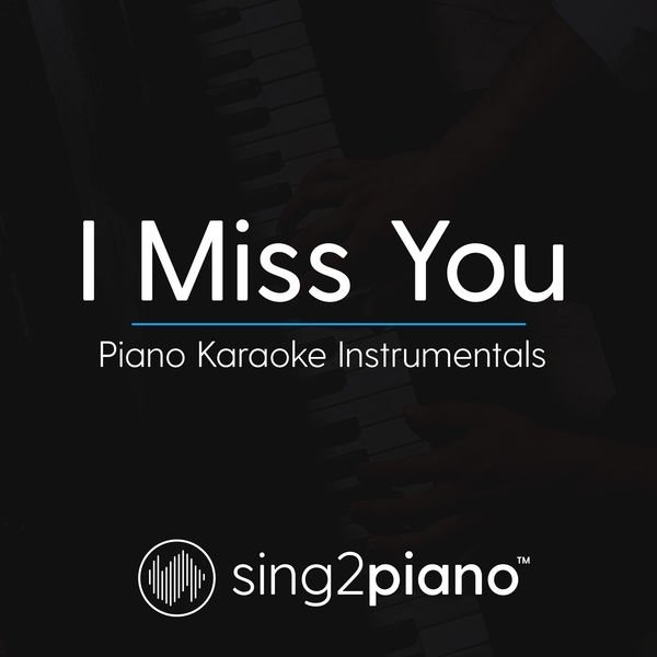 Sing2Piano - I Miss You
