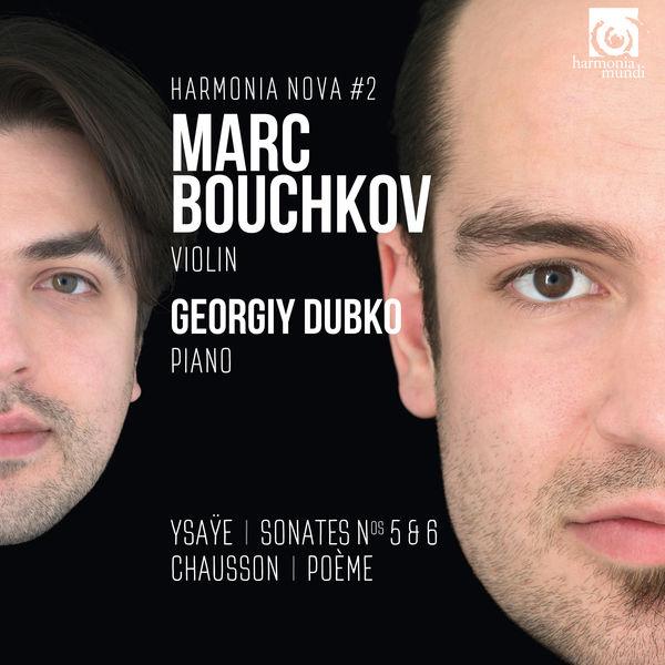 Marc Bouchkov - Ysaÿe, Chausson, Bouchkov