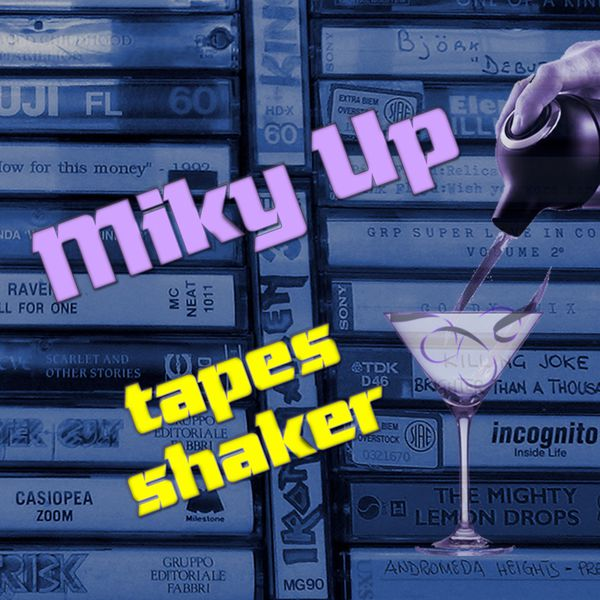 Miky Up - Tapes Shaker
