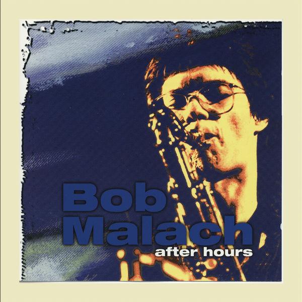 Bob Malach After Hours, Vol. 2
