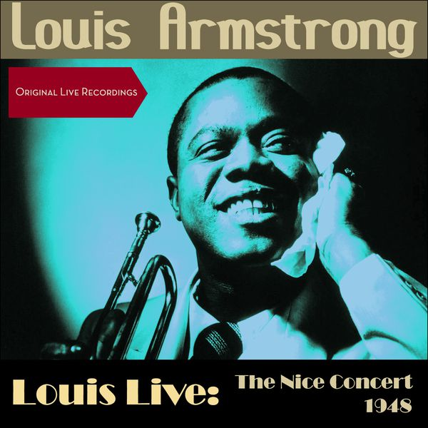 Louis Armstrong & His All Stars - Louis Live: The Nice Concert 1948 (Original Live Recordings)