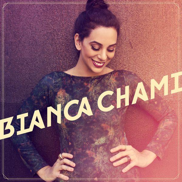 Bianca Chami - Bianca Chami