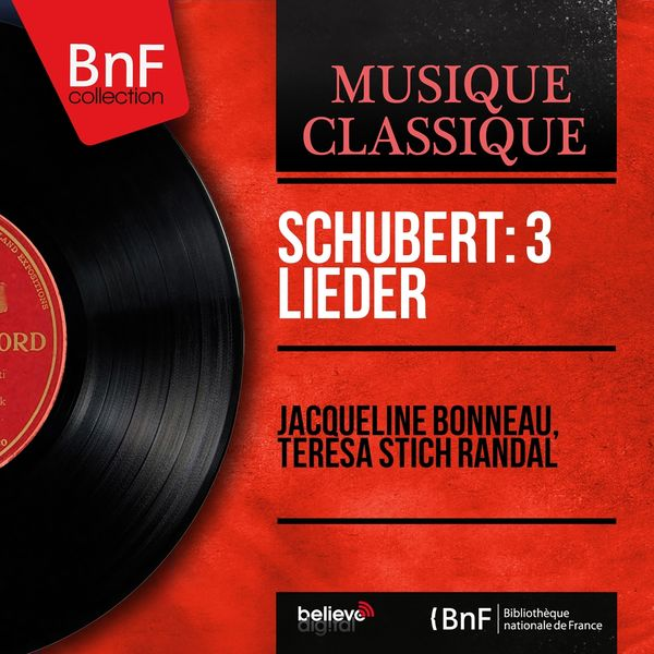 Jacqueline Bonneau, Teresa Stich Randal - Schubert: 3 Lieder (Mono Version)