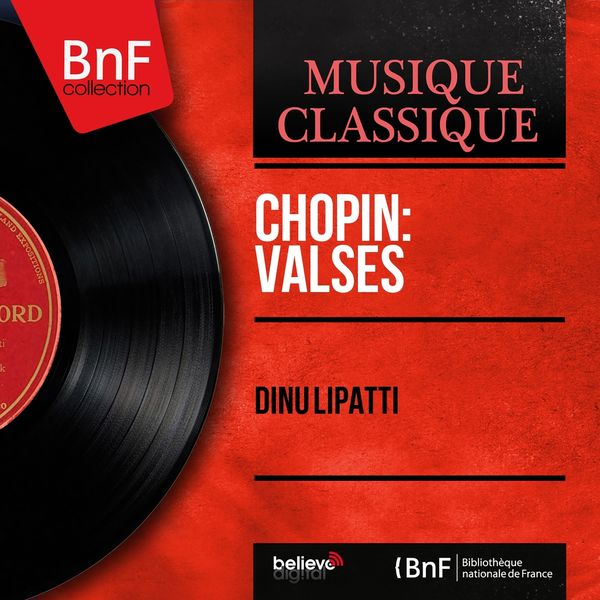 Dinu Lipatti - Chopin: Valses (Mono Version)