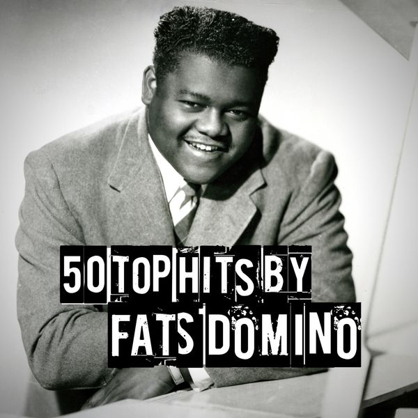 Fats Domino - 50 Top Hits by Fats Domino