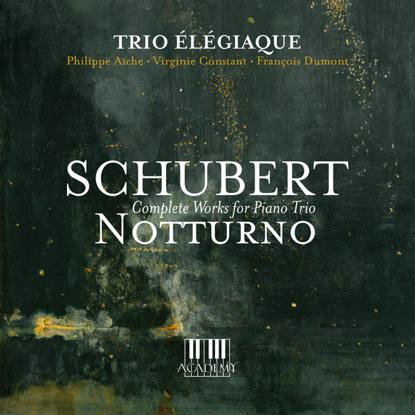 Trio Élégiaque - Schubert: Notturno (Complete Works for Piano Trio)