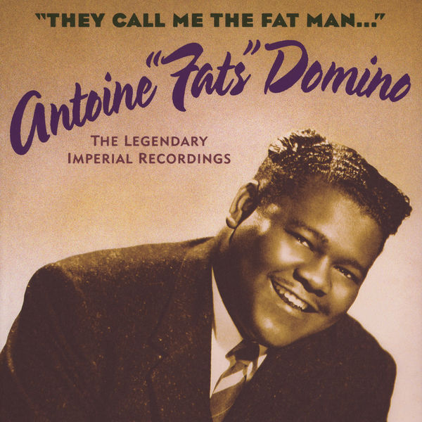 Fats Domino - They Call Me The Fat Man (The Legendary Imperial Recordings)