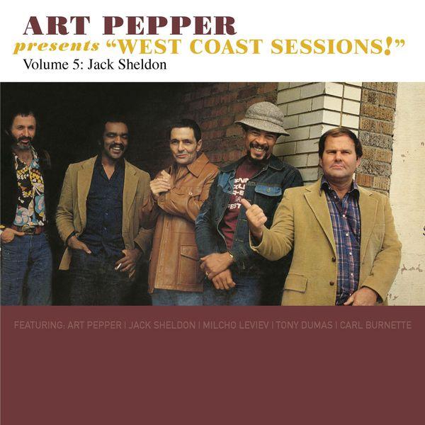 "Art Pepper - Art Pepper Presents ""West Coast Sessions!"" Volume 5: Jack Sheldon"