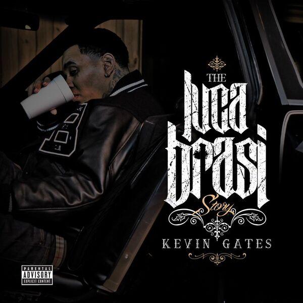 Kevin Gates - Luca Brasi Story
