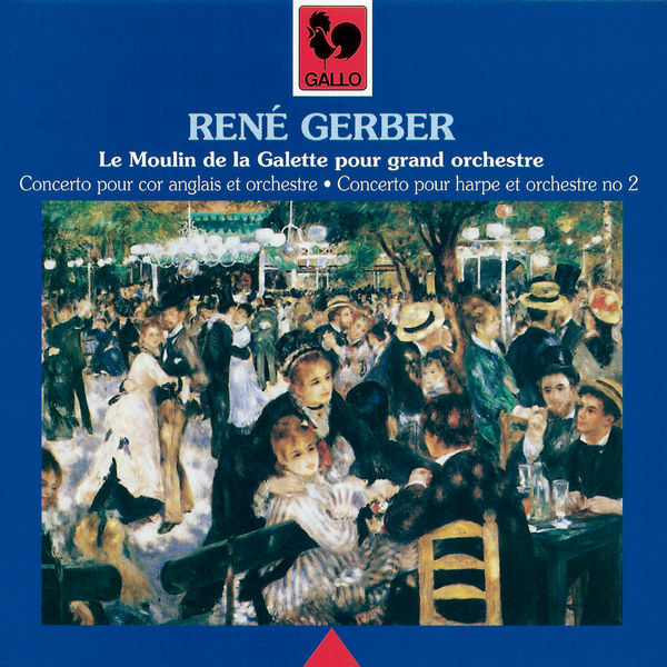 René Gerber - René Gerber: Concerto for English Horn and Orchestra, Le Moulin de la Galette for Orchestra & Concerto No. 2 for Harp & Orchestra
