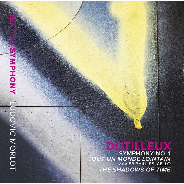 Ludovic Morlot - Dutilleux : Symphony I, Tout un monde lointain, The Shadows