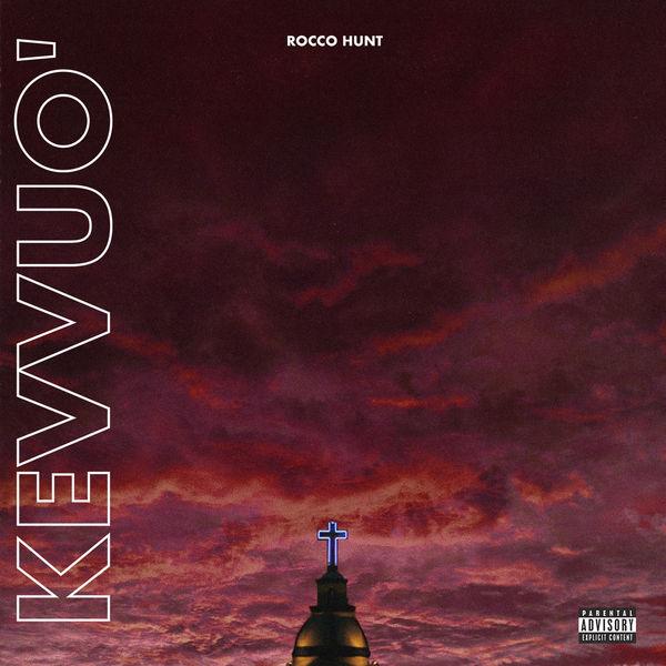 Rocco Hunt - Kevvuo'