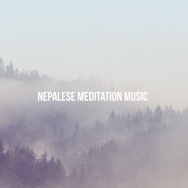 Relaxation and Meditation - Nepalese Meditation Music
