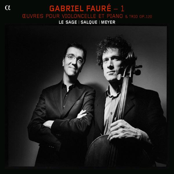 Eric Le Sage - Gabriel Fauré (vol. 1) : Œuvres pour violoncelle & piano - Trio