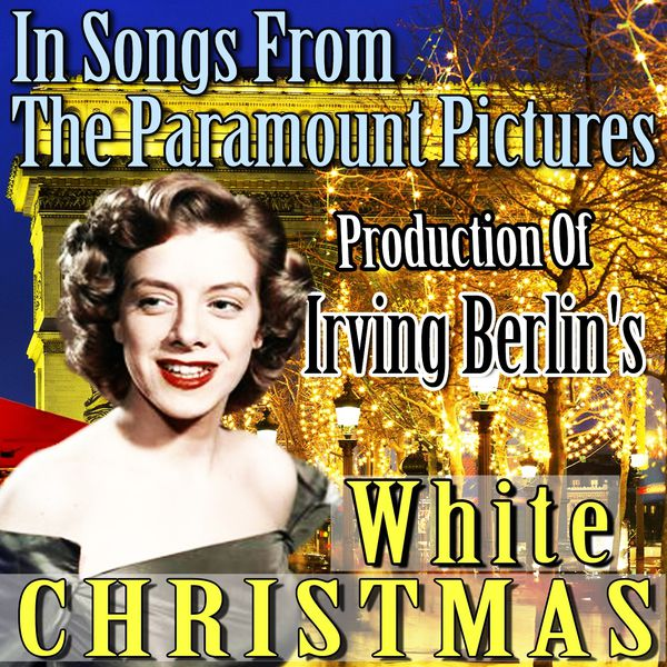 Rosemary Clooney - In Songs from The Paramount Pictures Production of Irving Berlin's White Christmas
