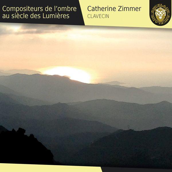 Catherine Zimmer - Compositeurs de l'ombre au siècle des Lumières