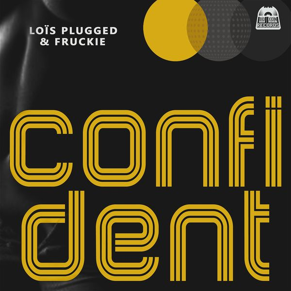 Loïs Plugged - Confident