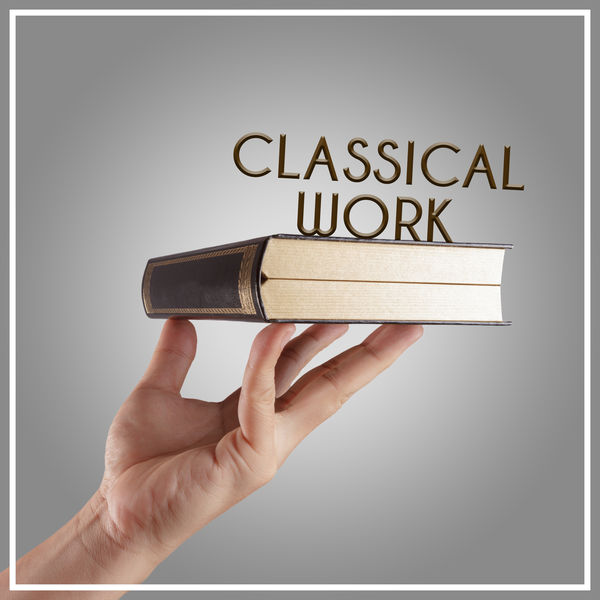 Brainstorm Music Academy - Classical Work – Music for Study, Mind Power, Easier Learning, Instruments for Study, Classical Songs to Work