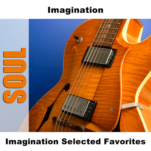 Imagination - Imagination Selected Favorites