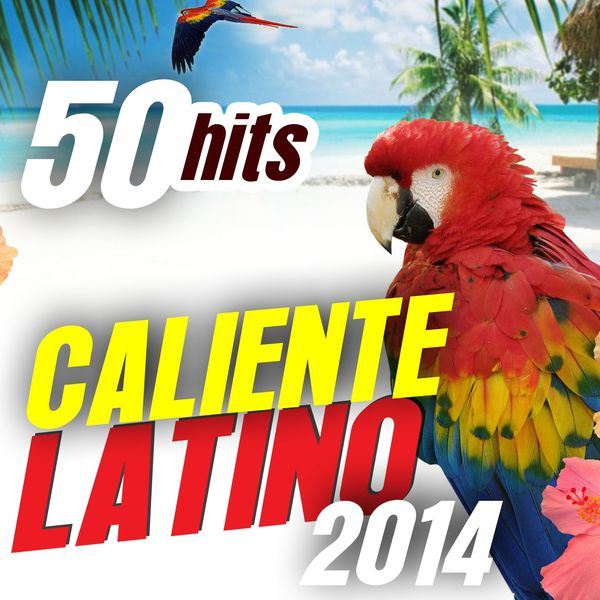 Various Artists - Caliente Latino 2014: 50 Hits (Best Latin Music Selection)