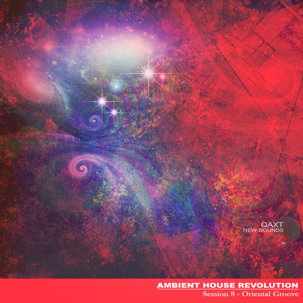 Ambient house revolution session 8 oriental groove for Ambient house