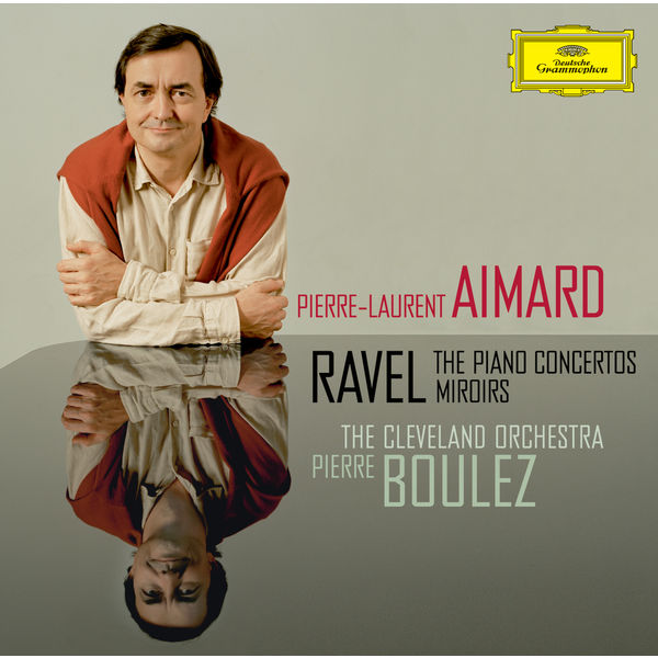 Pierre-Laurent Aimard - Maurice Ravel: Piano Concertos, Miroirs