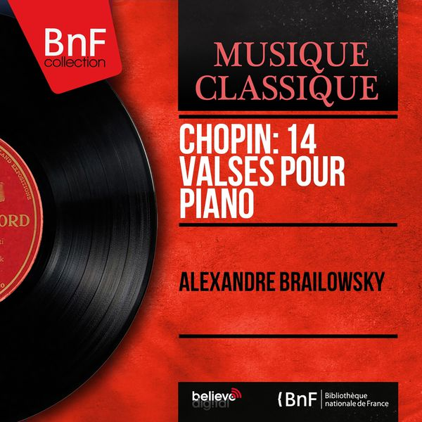 Alexander Brailowsky - Chopin: 14 Valses pour piano (Mono Version)