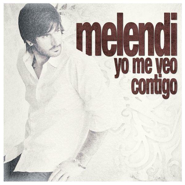 Melendi - Yo me veo contigo