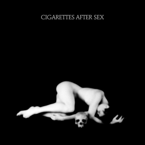 Cigarettes After Sex - Each Time You Fall in Love