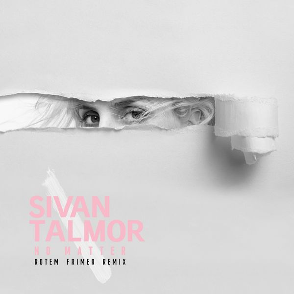 Sivan Talmor - No Matter (Rotem Frimer Remix)