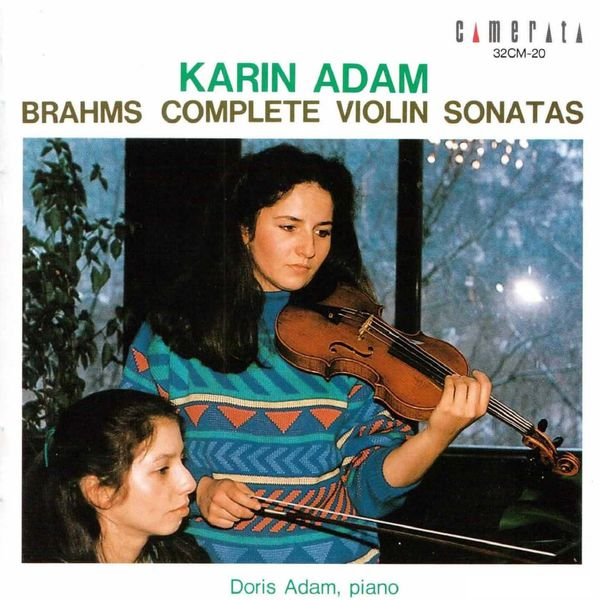 Karin Adam - Brahms: Complete Violin Sonatas