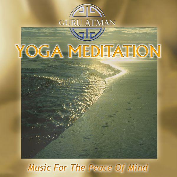 Guru Atman - Yoga Meditation - Music for the Peace of Mind