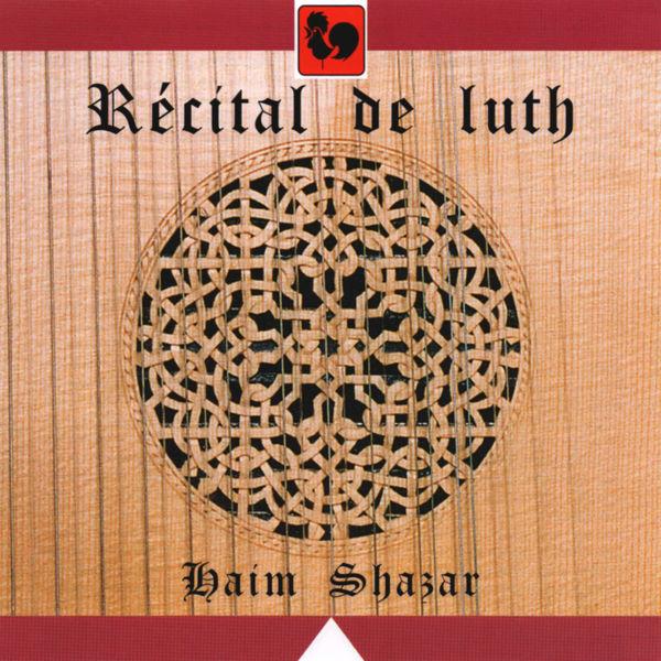 Albert de Rippe - De Rippe - Holborne - Dowland - Vallet - Ballard - Melli - Shazar: Récital de luth (Lute Recital)