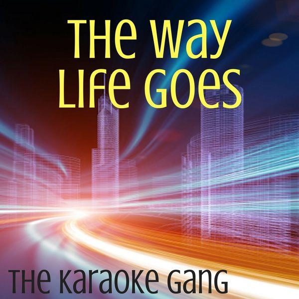 The Karaoke Gang - The Way Life Goes (Karaoke Version) (Originally Performed by Lil Uzi Vert, Nicki Minaj and Oh Wonder)