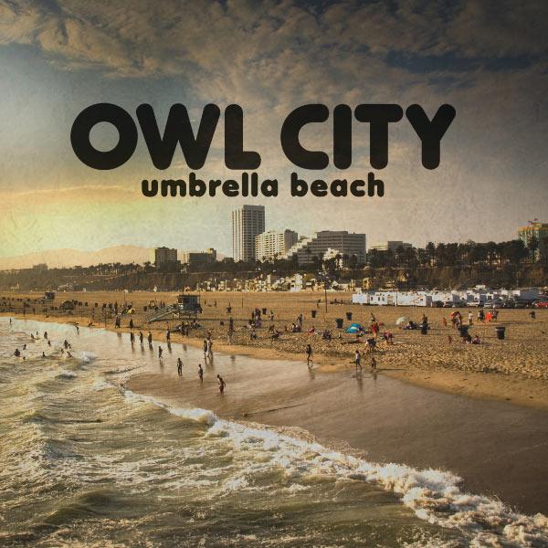 Umbrella Beach | Owl City to stream in hi-fi, or to download in True