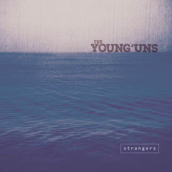 The Young'uns - Strangers