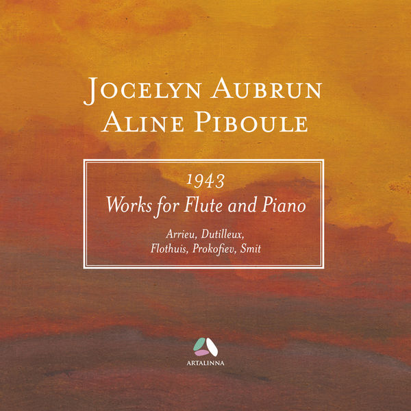Jocelyn Aubrun - Arrieu, Dutilleux, Flothuis, Prokofiev & Smit: Works for Flute and Piano (1943)