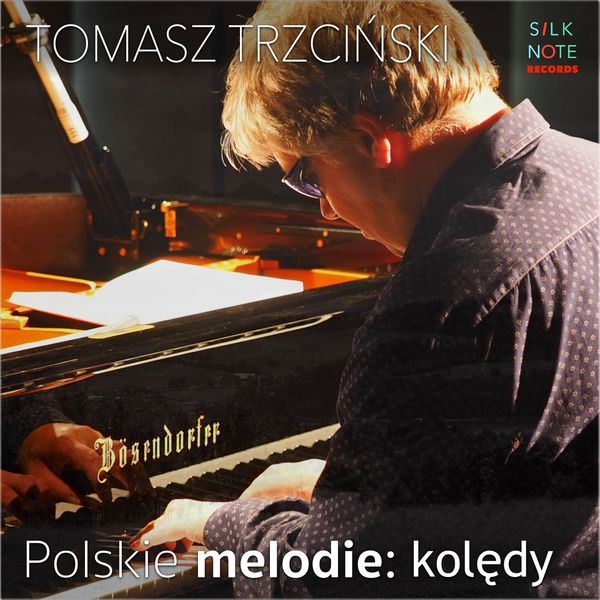 Tomasz Trzcinski - Polskie melodie: Kolędy (Polish Christmas Carols)