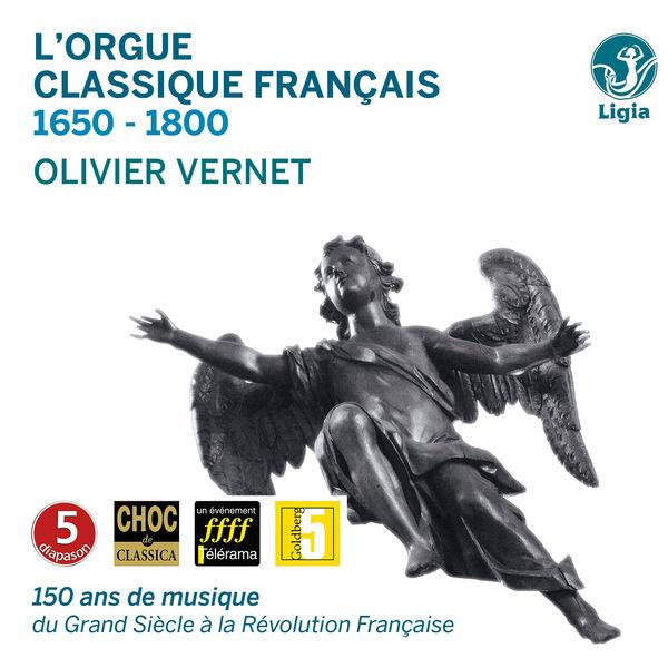 Olivier Vernet - L'orgue classique français: 1650-1800 (150 ans de musique du Grand Siècle à la Révolution française)