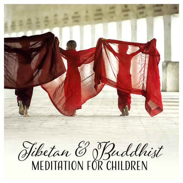 Tibetan & Buddhist Meditation for Children - Kids Music for