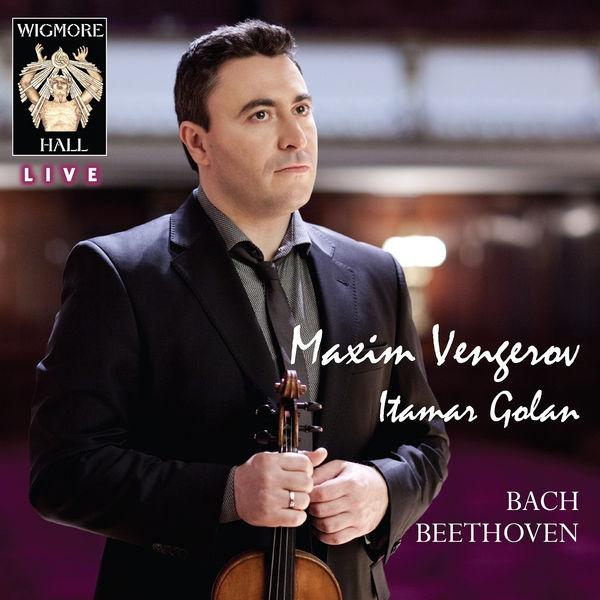 Maxim Vengerov|Bach - Beethoven (Wigmore Hall Live)