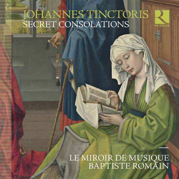 Le Miroir de Musique - Tinctoris: Secret Consolations
