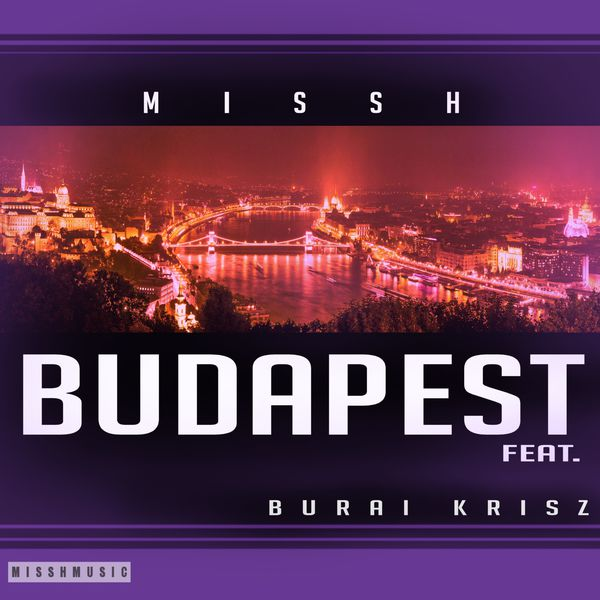 Budapest (feat  Burai Krisz) | MR MISSH – Download and
