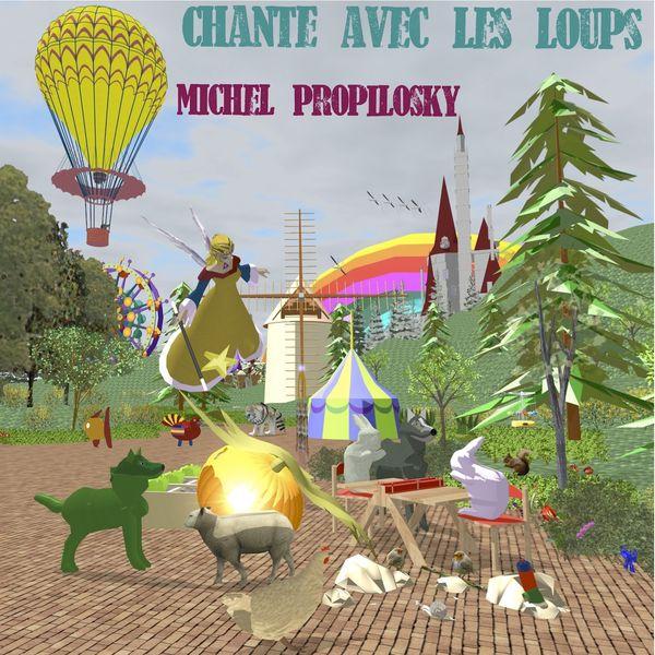 Michel Propilosky - Chante avec les loups