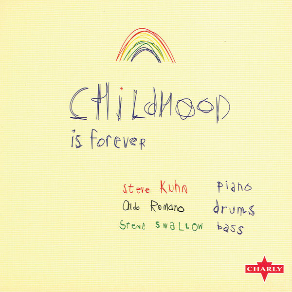 Steve Kuhn - Childhood Is Forever