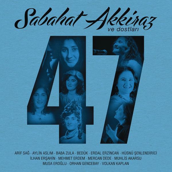 Sabahat Akkiraz - Sabahat Akkiraz & Dostları 47