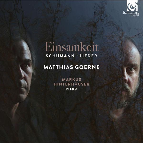 Matthias Goerne - Schumann : Einsamkeit - Lieder