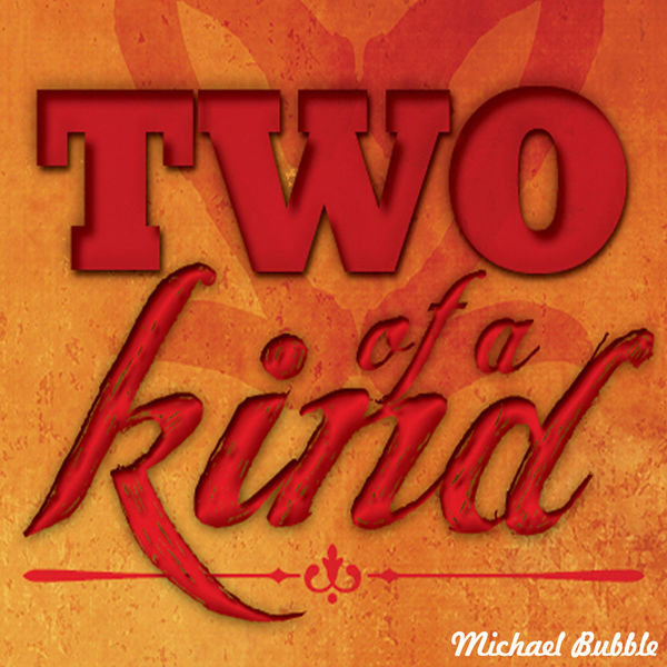 Michael Bubble - Two of a Kind