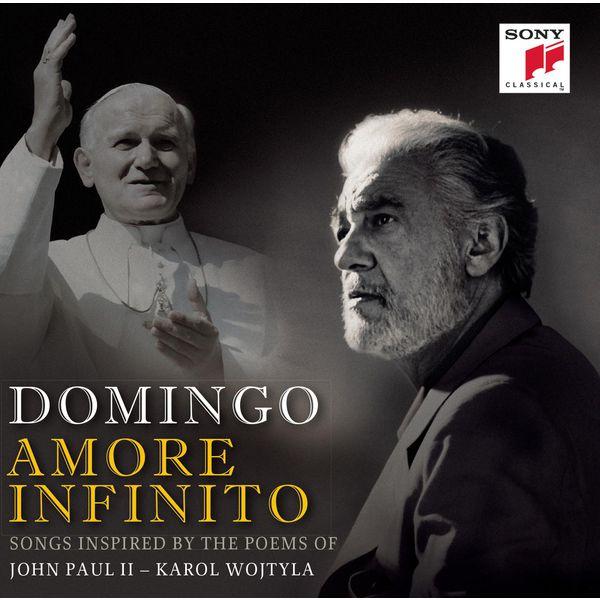 Plácido Domingo - Amore Infinito - Songs Inspired by the Poems of John Paul II - Karol Wojtyla